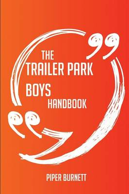 Picture of The Trailer Park Boys Handbook - Everything You Need to Know about Trailer Park Boys