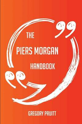 Picture of The Piers Morgan Handbook - Everything You Need to Know about Piers Morgan