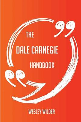 Picture of The Dale Carnegie Handbook - Everything You Need to Know about Dale Carnegie