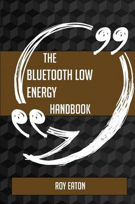 Picture of The Bluetooth Low Energy Handbook - Everything You Need to Know about Bluetooth Low Energy