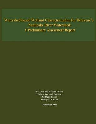 Picture of Watershed-Based Wetland Characterization for Delaware?S Nanticoke River Watershed: A Preliminary Assessment Report