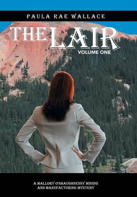 Picture of The Lair: A Mallory O'Shaughnessy Mining and Manufacturing Mystery: Volume One