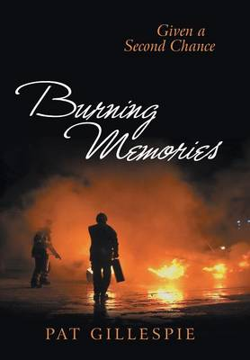 Picture of Given a Second Chance: Burning Memories