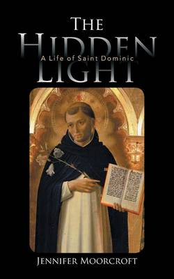 Picture of The Hidden Light: A Life of Saint Dominic