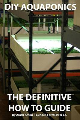 Picture of DIY Aquaponics: The Definitive How to Guide: Grow Premium Food Wherever and Whenever You Want