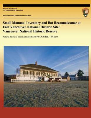 Picture of Small Mammal Inventory and Bat Reconnaissance at Fort Vancouver National Historic Site/ Vancouver National Historic Reserve