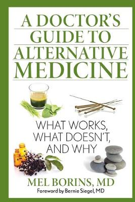 Picture of A Doctor's Guide to Alternative Medicine: What Works, What Doesn't, and Why