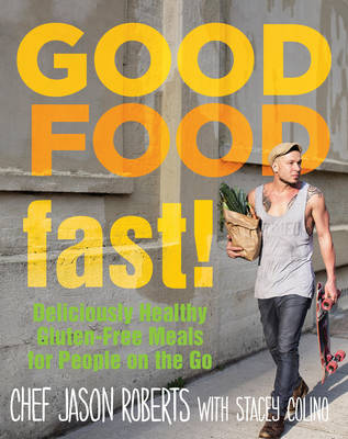 Picture of Good Food-Fast!: Deliciously Healthy Gluten-Free Meals for People on the Go