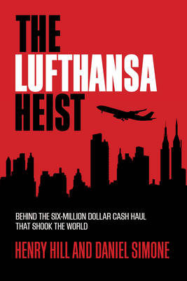 Picture of The Lufthansa Heist: Behind the Six-Million Dollar Cash Haul That Shook the World