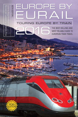 Picture of Europe by Eurail: Touring Europe by Train: 2016