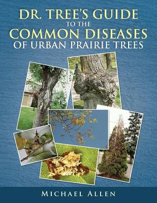 Picture of Dr. Tree S Guide to the Common Diseases of Urban Prairie Trees