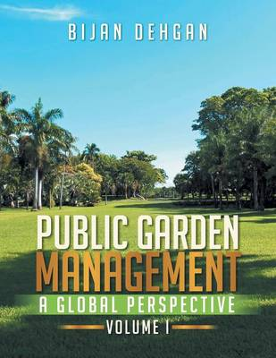 Picture of Public Garden Management: A Global Perspective: Volume I