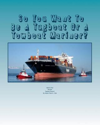 Picture of So You Want to Be a Tugboat or a Towboat Mariner?: Volume Two Tugboat Careers!