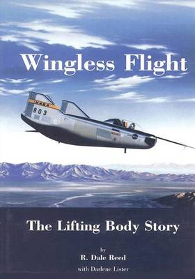Picture of Wingless Flight: The Lifting Body Story