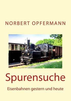 Picture of Spurensuche: Eisenbahnen Gestern Und Heute