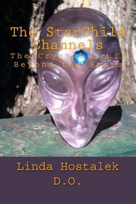 Picture of The Starchild Channels: The Crystal Skull from Beyond the Stars