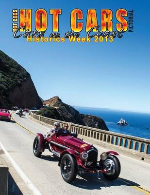 Picture of Hot Cars Pictorial / Cars on the Coast/ Historics Week 2013: Motorsports Reunion, Pebble Beach Concours D'Elagance, and More!