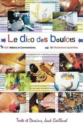 Picture of Le Dico Des Boulots.: Dictionnaire Commente Et Illustre.