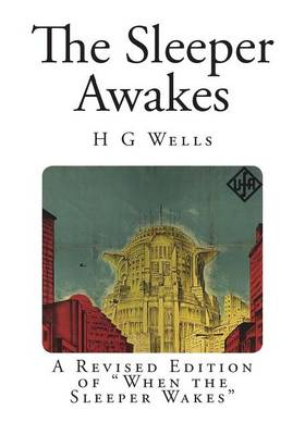 Picture of The Sleeper Awakes: A Revised Edition of When the Sleeper Wakes
