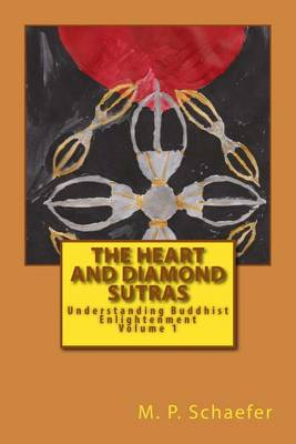 Picture of The Heart and Diamond Sutras: Understanding Buddhist Enlightenment Volume 1