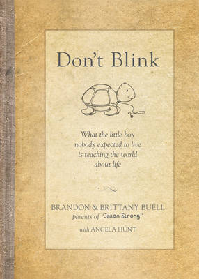 Picture of Don't Blink: What the Little Boy Nobody Expected to Live Is Teaching the World about Life