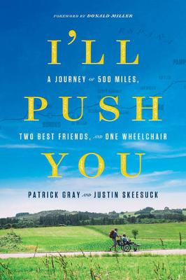 Picture of I'll Push You: A Journey of 500 Miles, Two Best Friends, and One Wheelchair