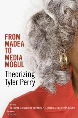 Picture of From Madea to Media Mogul: Theorizing Tyler Perry