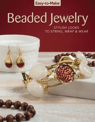 Picture of Easy-to-Make Beaded Jewelry: Stylish Looks to String, Wrap & Wear