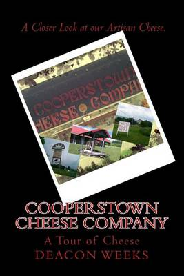 Picture of Cooperstown Cheese Company: A Tour Guide