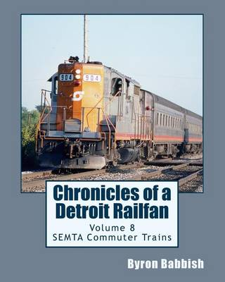 Picture of Chronicles of a Detroit Railfan Volume 8: Semta Commuter Trains