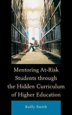 Picture of Mentoring at-Risk Students Through the Hidden Curriculum of Higher Education
