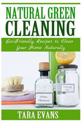Picture of Natural Green Cleaning: Eco-Friendly Recipes to Clean Your Home Naturally