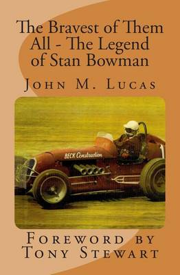 Picture of The Bravest of Them All - The Legend of Stan Bowman: Foreword by Tony Stewart