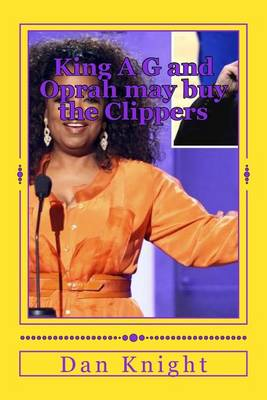 Picture of King A G and Oprah May Buy the Clippers: King A G May Give Oprah Money for Clippers