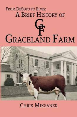 Picture of From de Soto to Elvis: A Brief History of Graceland Farm