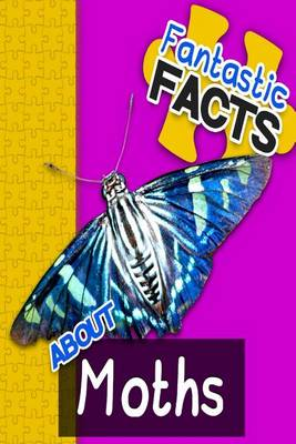 Picture of Fantastic Facts about Moths: Illustrated Fun Learning for Kids