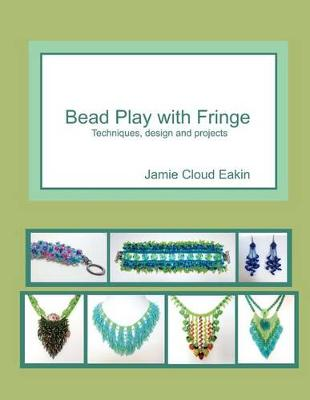 Picture of Bead Play with Fringe: Techniques, Design and Projects