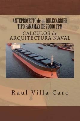 Picture of Anteproyecto de Un Bulkcarrier Tipo Panamax de 75000 TPM: Calculos de Arquitectura Naval
