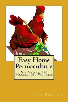 Picture of Easy Home Permaculture - No Money, No Muscle, No Worries