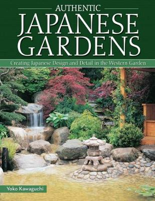 Picture of Authentic Japanese Gardens: Creating Japanese Design and Detail in the Western Garden