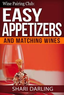 Picture of Wine Pairing Club: Easy Appetizers and Matching Wines: Tiny Bites with the Moan Factor