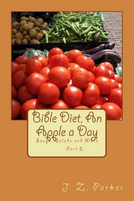 Picture of Bible Diet, an Apple a Day 2: Soups, Salads and More