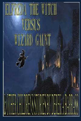 Picture of Elfreda the Witch Versus Wizard Gaunt: And Other Children's Stories