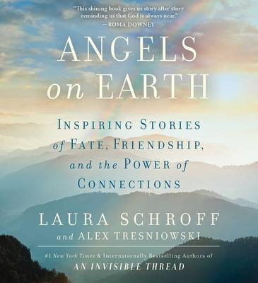 Picture of Angels on Earth: Inspiring Stories of Fate, Friendship, and the Power of Connections