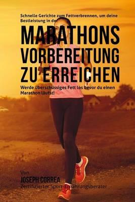 Picture of Schnelle Gerichte Zum Fettverbrennen, Um Deine Bestleistung in Der Marathon-Vorbereitung Zu Erreichen: Werde Uberschussiges Fett Los Bevor Du Einen Marathon Laufst!