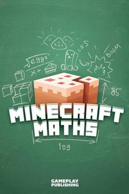 Picture of Minecraft Maths: An Unofficial Book from Gameplay Publishing