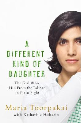 Picture of A Different Kind of Daughter: My Double Life Disguised as a Boy to Defy the Taliban
