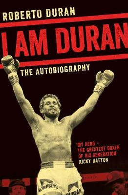 Picture of I am Duran: The Autobiography of Roberto Duran