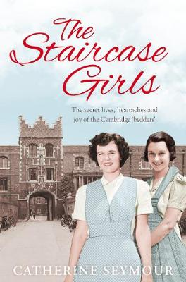 Picture of The Staircase Girls: The Secret Lives, Heartaches and Joy of the Cambridge 'Bedders'