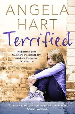 Picture of Terrified: The Heartbreaking True Story of a Girl Nobody Loved and the Woman Who Saved Her